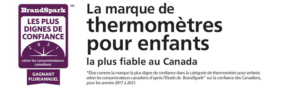 Élue comme la marque la plus digne de confiance dans la catégorie themomètres pour enfants selon les consommateurs canadiens d'après l'Étude 2019 de BrandSpark sur les consommateurs canadiens.